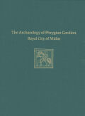 The Archaeology of Phrygian Gordion, Royal City of Midas Cover