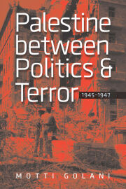 Palestine between Politics and Terror, 1945–1947