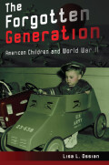 The Forgotten Generation: American Children and World War II
