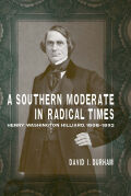 A Southern Moderate in Radical Times