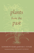 Plants from the Past: Works Of Leonard W. Blake & Hugh C. Cutler