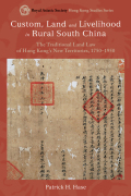 Custom, Land and Livelihood in Rural South China Cover