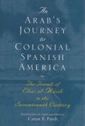 An Arab's Journey to Colonial Spanish America Cover