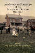Architecture and Landscape of the Pennsylvania Germans, 1720-1920 Cover