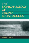 The Bioarchaeology of Virginia Burial Mounds