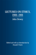 Lectures on Ethics, 1900 - 1901: John Dewey