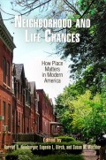 Neighborhood and Life Chances: How Place Matters in Modern America