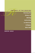 Rhetoric at the Margins: Revising the History of Writing Instruction in American Colleges, 1873-1947