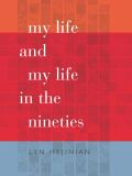 My Life and My Life in the Nineties cover
