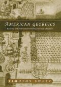 American Georgics: Economy and Environment in American Literature, 1580-1864