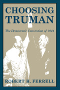 Choosing Truman: The Democratic Convention of 1944