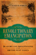 Revolutionary Emancipation: Slavery and Abolitionism in the British West Indies