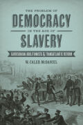 The Problem of Democracy in the Age of Slavery: Garrisonian Abolitionists and Transatlantic Reform