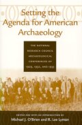 Setting the Agenda for American Archaeology: The National Research Council Archaeological Conferences of 1929, 1932, and 1935
