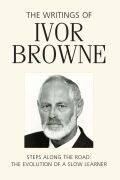The Writings of Ivor Browne: Steps along the road-the evolution of a slow learner