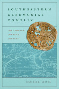 Southeastern Ceremonial Complex: Chronology, Content, Contest