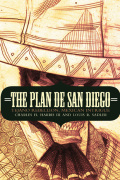 The Plan de San Diego: Tejano Rebellion, Mexican Intrigue