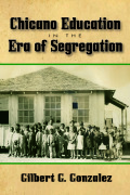 Chicano Education in the Era of Segregation Cover