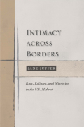 Intimacy Across Borders: Race, Religion, and Migration in the U.S. Midwest