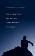 Young Men, Time, and Boredom in the Republic of Georgia