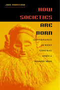 How Societies Are Born: Governance in West Central Africa before 1600