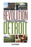 Revolution Detroit: Strategies for Urban Reinvention