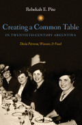 Creating a Common Table in Twentieth-Century Argentina Cover