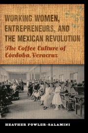 Working Women, Entrepreneurs, and the Mexican Revolution