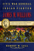 Civil War General and Indian Fighter James M. Williams Cover