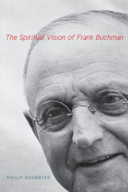 The Spiritual Vision of Frank Buchman