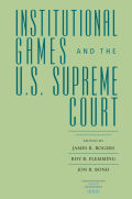 Institutional Games and the U.S. Supreme Court cover