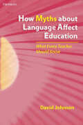 How Myths about Language Affect Education Cover