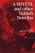 A Shtetl and Other Yiddish Novellas cover