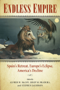 Endless Empire: Spain's Retreat, Europe's Eclipse, America's Decline
