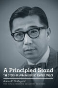 A Principled Stand: The Story of Hirabayashi v. United States