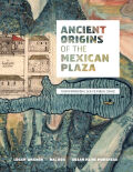 Ancient Origins of the Mexican Plaza Cover