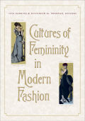 Cultures of Femininity in Modern Fashion Cover