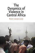 The Dynamics of Violence in Central Africa Cover