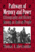 Pathways of Memory and Power: Ethnography and History among an Andean People