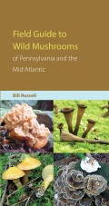 Field Guide to Wild Mushrooms of Pennsylvania and the Mid-Atlantic Cover