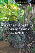 Military Politics and Democracy in the Andes cover