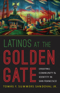 Latinos at the Golden Gate: Creating Community and Identity in San Francisco