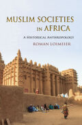 Muslim Societies in Africa: A Historical Anthropology