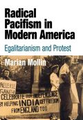 Radical Pacifism in Modern America