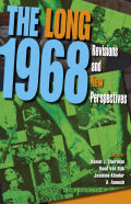 The Long 1968: Revisions and New Perspectives