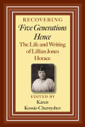 Recovering Five Generations Hence: The Life and Writing of Lillian Jones Horace