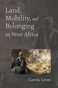 Land, Mobility, and Belonging in West Africa Cover
