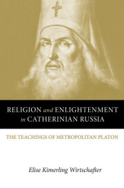 Religion and Enlightenment in Catherinian Russia