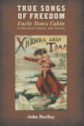 True Songs of Freedom: Uncle Tom's Cabin in Russian Culture and Society