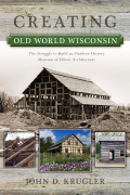 Creating Old World Wisconsin cover